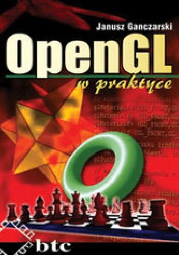 Ganczarski Janusz - OpenGL w praktyce