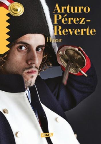 Arturo Pérez-Reverte - Huzar