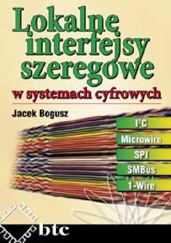 Jacek Bogusz - Lokalne interfejsy szeregowe w systemach cyfrowych