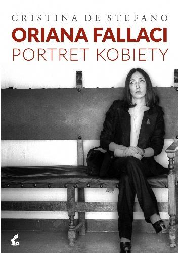 Cristina De Stefano - Oriana Fallaci. Portret kobiety