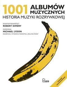 praca zbiorowa - 1001 albumów muzycznych. Historia muzyki rozrywkowej