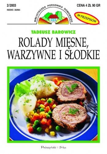 Tadeusz Barowicz - Rolady mięsne, warzywne i słodkie