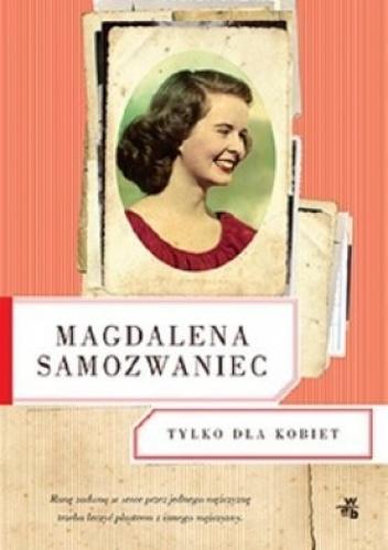 Magdalena Samozwaniec - Tylko dla kobiet