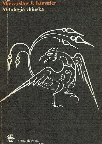 Mieczysław J. Künstler - Mitologia chińska