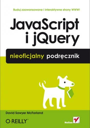 David Sawyer McFarland - JavaScript i jQuery. Nieoficjalny podręcznik