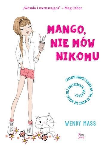 Wendy Mass - Mango, nie mów nikomu
