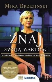 Mika Brzezinski - Znaj swoją wartość. O pieniądzach, kobietach i uczciwym wynagradzaniu