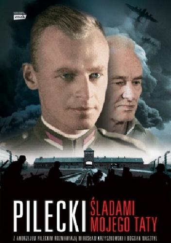 Mirosław Krzyszkowski - Pilecki. Śladami mojego taty