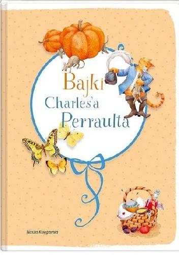 Charles Perrault - Bajki Charles'a Perraulta