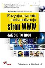 Michał Makaruk - Pozycjonowanie i optymalizacja stron WWW. Jak się to robi.