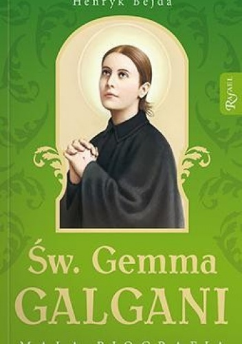 Henryk Bejda - Św. Gemma Galgani. Mała biografia