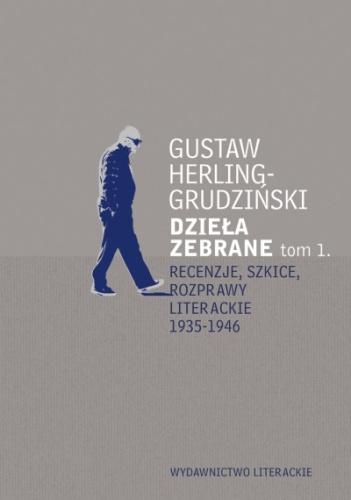 Gustaw Herling-Grudziński - Recenzje, szkice, rozprawy literackie 1935-1946, tom 1.
