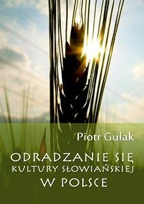 Piotr Gulak - Odradzanie się kultury słowiańskiej w Polsce