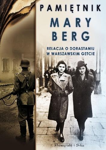 Mary Berg - Pamiętnik Mary Berg. Relacja o dorastaniu w warszawskim getcie
