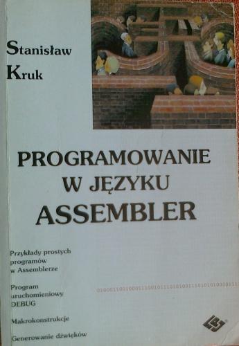 Stanisław Kruk - Programowanie w języku Assembler