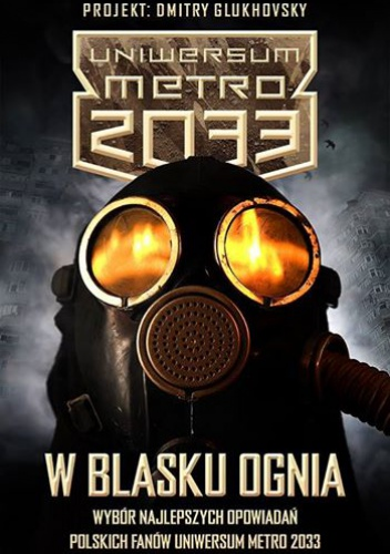 Polscy Fani Uniwersum Metro 2033 - W blasku ognia