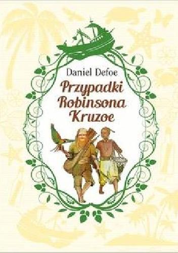 Daniel Defoe - Przypadki Robinsona Cruzoe