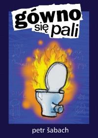 Petr Šabach - Gówno się pali