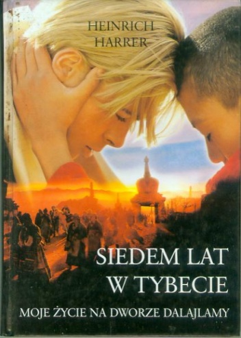 Heinrich Harrer - Siedem lat w Tybecie: moje życie na dworze Dalajlamy