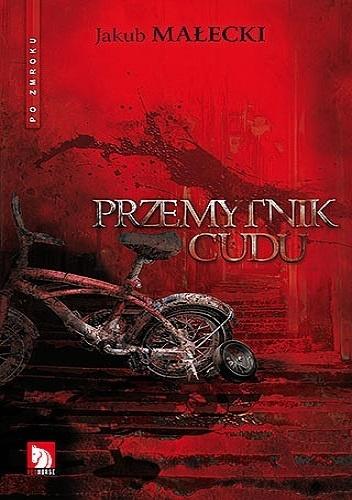 Jakub Małecki - Przemytnik cudu