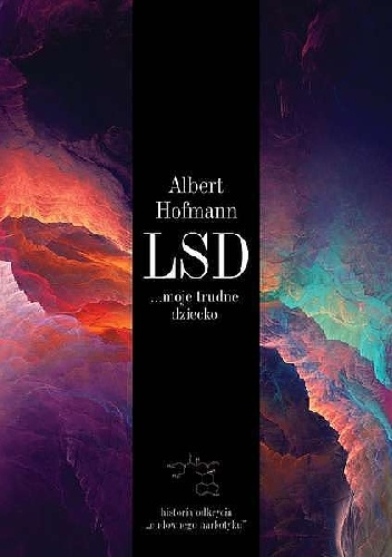 Albert Hofmann - LSD ...moje trudne dziecko