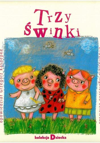 Grzegorz Kasdepke - Trzy świnki