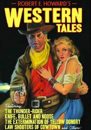 Robert Ervin Howard - Western Tales