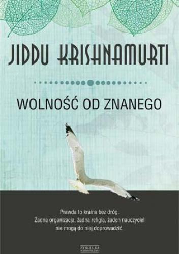 Jiddu Krishnamurti - Wolność od znanego