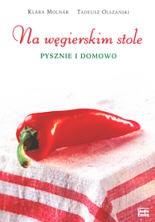 Klara Molnar - Na węgierskim stole pysznie i domowo