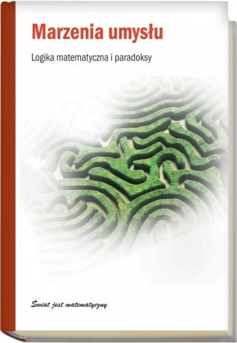 Javier Fresán - Marzenia umysłu. Logika matematyczna i paradoksy