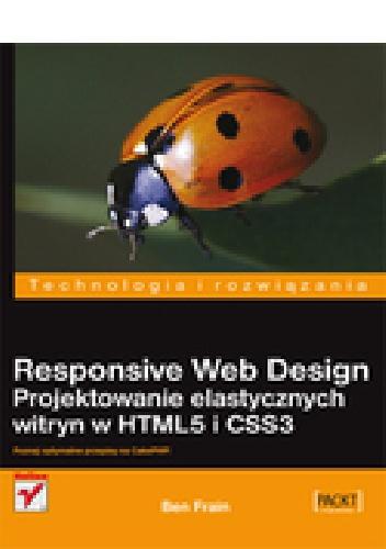 Ben Frain - Responsive Web Design. Projektowanie elastycznych witryn w HTML5 i CSS3
