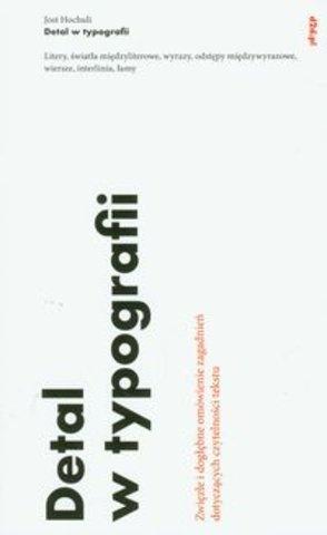 Jost Hochuli - Detal w typografii: litery, światła międzyliterowe, wyrazy, odstępy międzywyrazowe, wiersze, interlinia, łamy