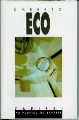 Umberto Eco - Zapiski na pudełku od zapałek