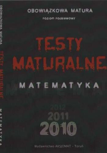 praca zbiorowa - Testy maturalne 2010. Matematyka