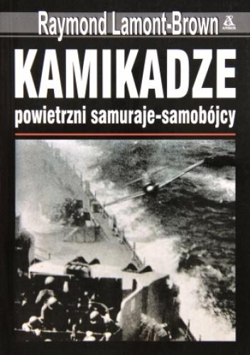 Raymond Lamont-Brown - Kamikadze: powietrzni samuraje - samobójcy