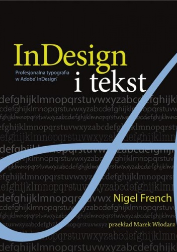 Nigel French - InDesign i tekst. Profesjonalna typografia w Adobe® InDesign®