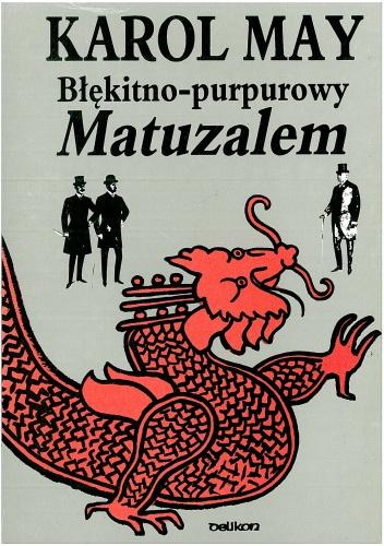 Karol May - Błękitno-purpurowy Matuzalem. Powieść chińska
