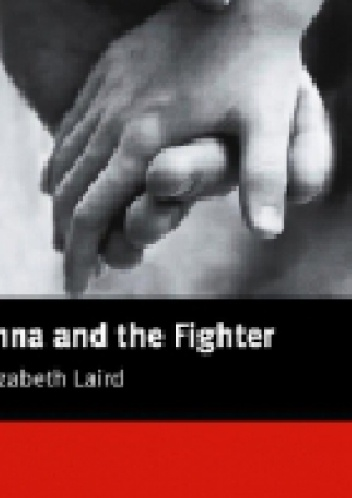 Elizabeth Laird - Anna and the Fighter