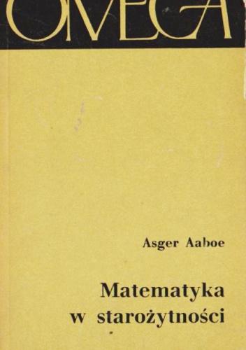 Asger Aaboe - Matematyka w starożytności