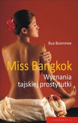 Bua Boonmee - Miss Bangkok. Wyznania tajskiej prostytutki