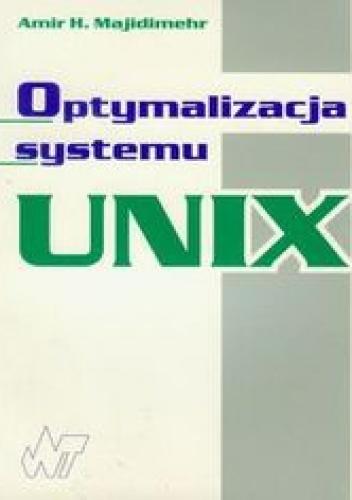 Amir H. Majidimehr - Optymalizacja systemu UNIX