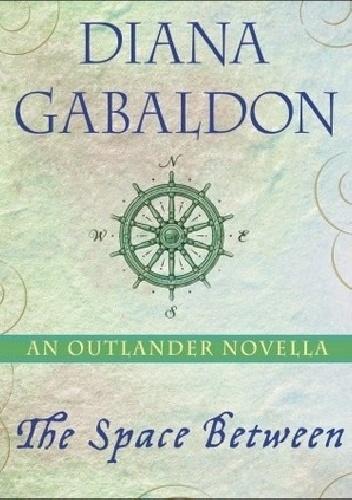 Diana Gabaldon - The Space Between
