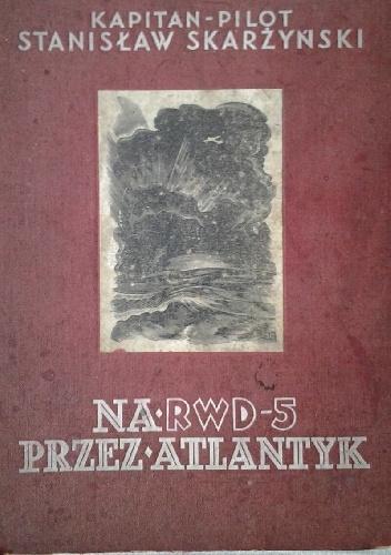 Stanisław Skarżyński - Na RWD 5 przez Atlantyk
