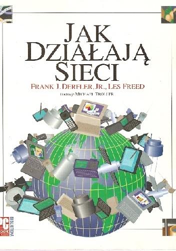 Frank J. Jr. Derfler - Jak działają sieci