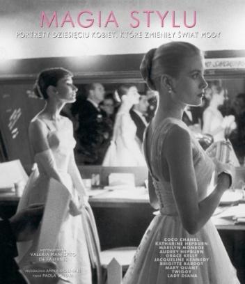 Paola Saltari - Magia stylu. Portrety dziesięciu kobiet, które zmieniły świat mody
