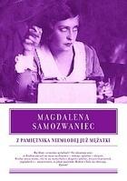 Magdalena Samozwaniec - Z pamiętnika niemłodej już mężatki