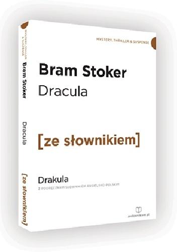 Bram Stoker - Dracula. Book 1. Drakula. Tom 1 z podręcznym słownikiem angielsko-polskim