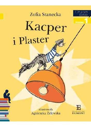 Zofia Stanecka - Kacper i Plaster