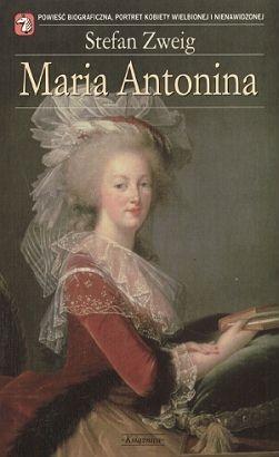 Stefan Zweig - Maria Antonina