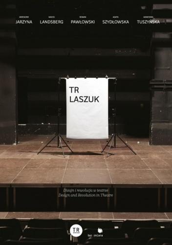 Roman Pawłowski - TR Laszuk. Dizajn i rewolucja w teatrze